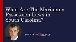 What Are The Marijuana Possession Laws In South Ca